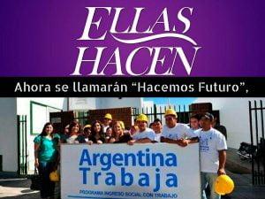 Plan Hacemos Futuro: Eliminan Argentina Trabaja y Ellas Hacen