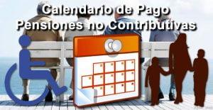 Fecha de Pago Pensión no Contributiva de Julio 2018