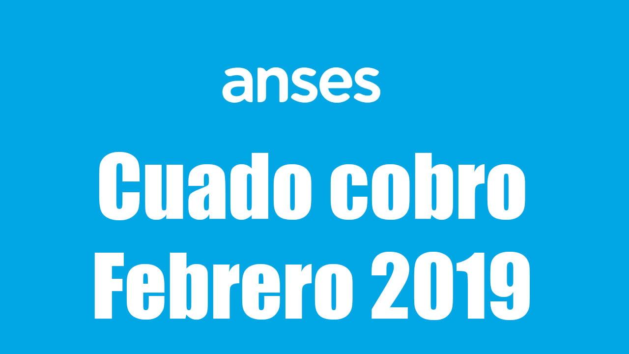 ANSES CUANDO COBRO FEBRERO 2019