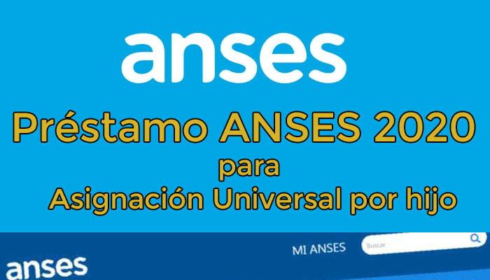 Préstamo ANSES 2020 para Asignación Universal por hijo