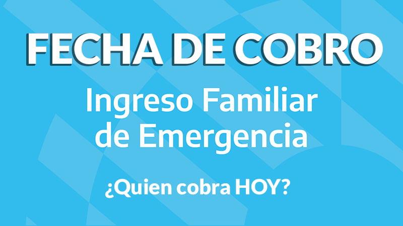 Quien cobra el Ingreso Familiar de Emergencia