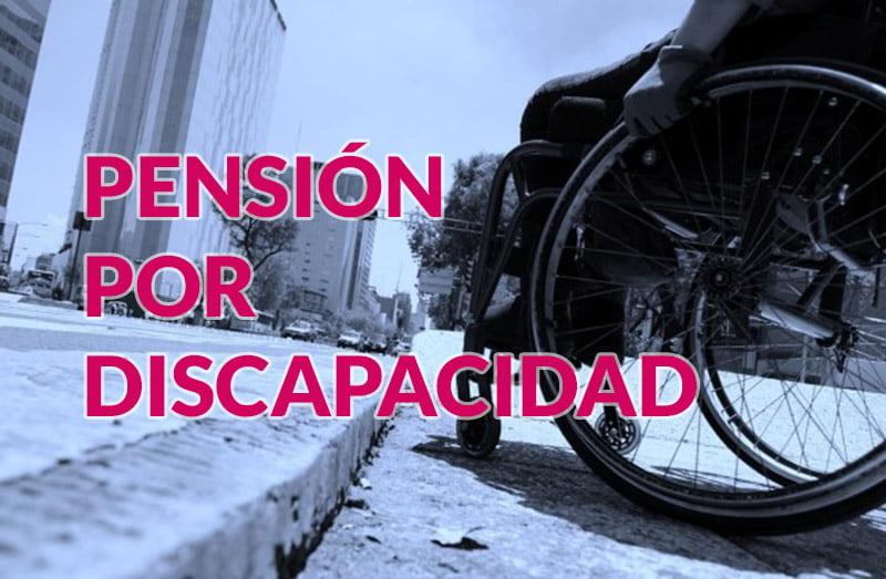 solicitar la Pensión por Discapacidad
