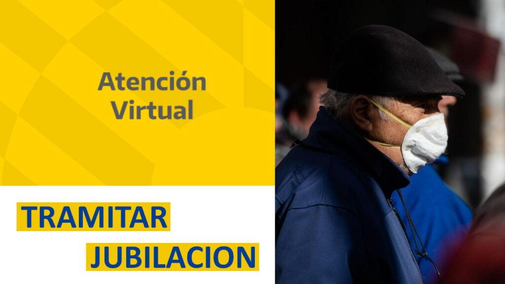 Tramitar Jubilación con Atención Virtual