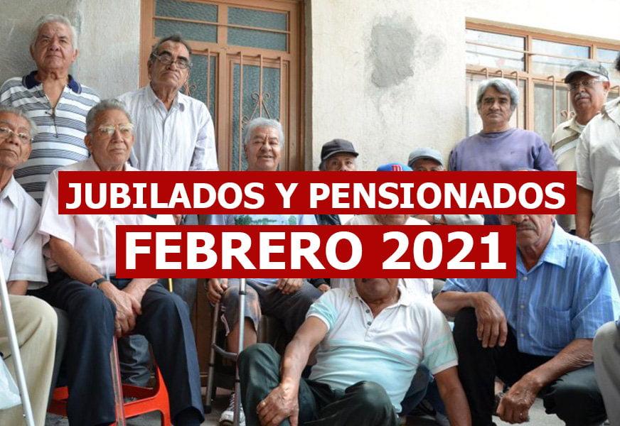 Jubilados y Pensionados Febrero 2021