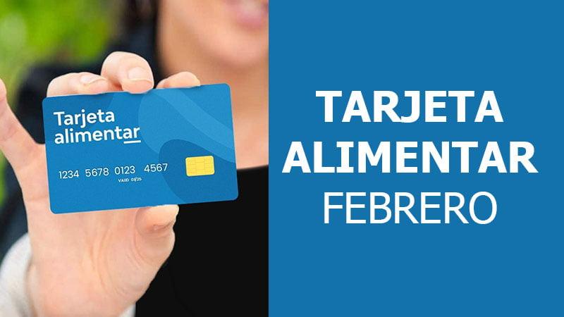 Fecha de pago Tarjeta Alimentar Febrero